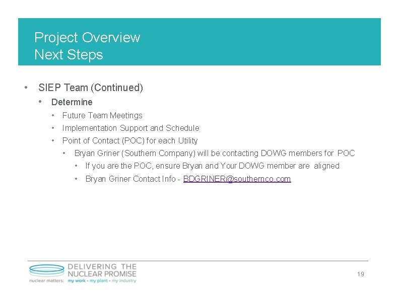 Project Overview Next Steps • SIEP Team (Continued) • Determine • Future Team Meetings