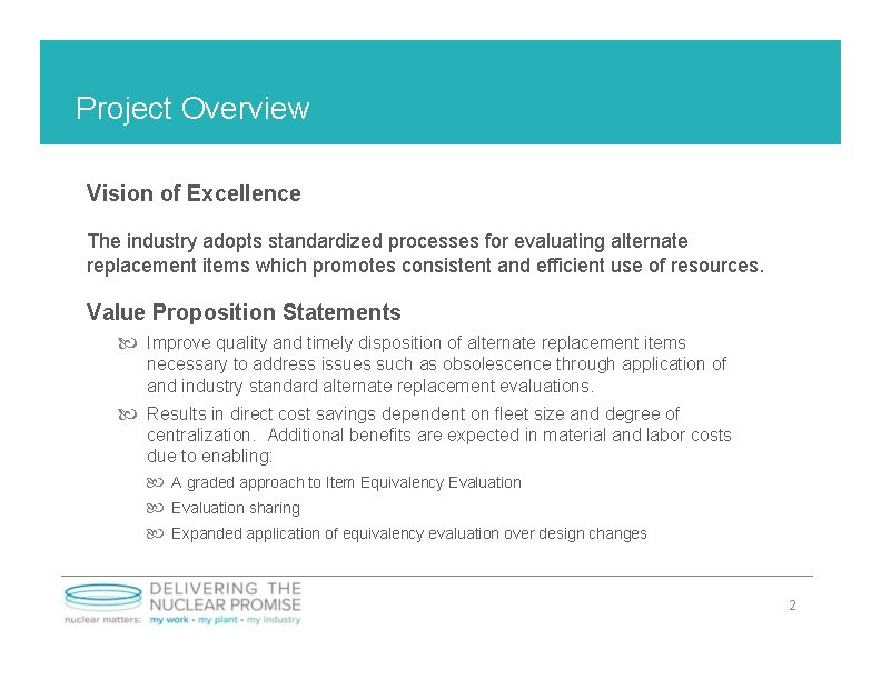 Project Overview Vision of Excellence The industry adopts standardized processes for evaluating alternate replacement