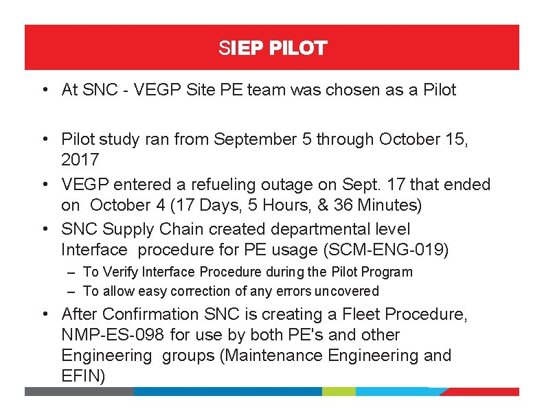 SIEP PILOT • At SNC - VEGP Site PE team was chosen as a
