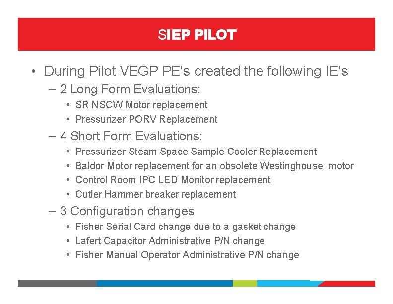 SIEP PILOT • During Pilot VEGP PE's created the following IE's – 2 Long