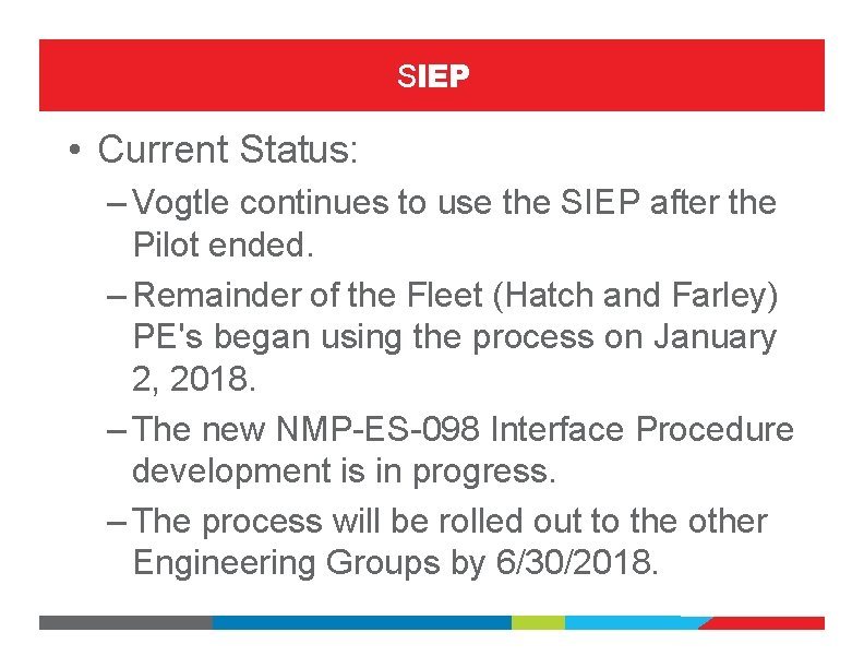 SIEP • Current Status: – Vogtle continues to use the SIEP after the Pilot