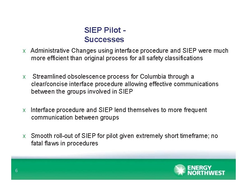 SIEP Pilot Successes x Administrative Changes using interface procedure and SIEP were much more