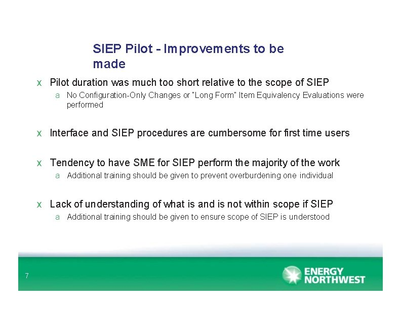 SIEP Pilot - Improvements to be made x Pilot duration was much too short