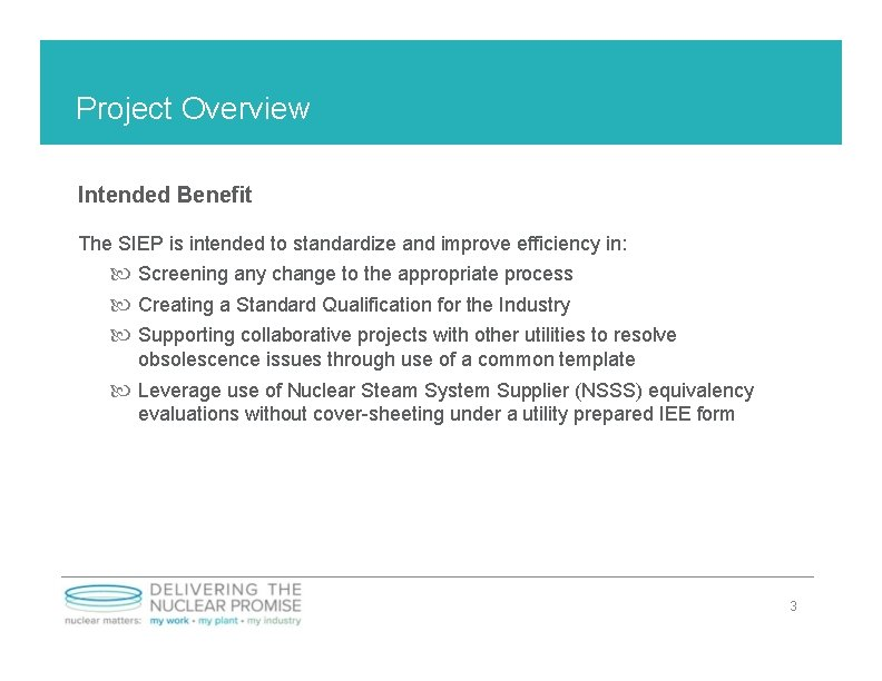 Project Overview Intended Benefit The SIEP is intended to standardize and improve efficiency in: