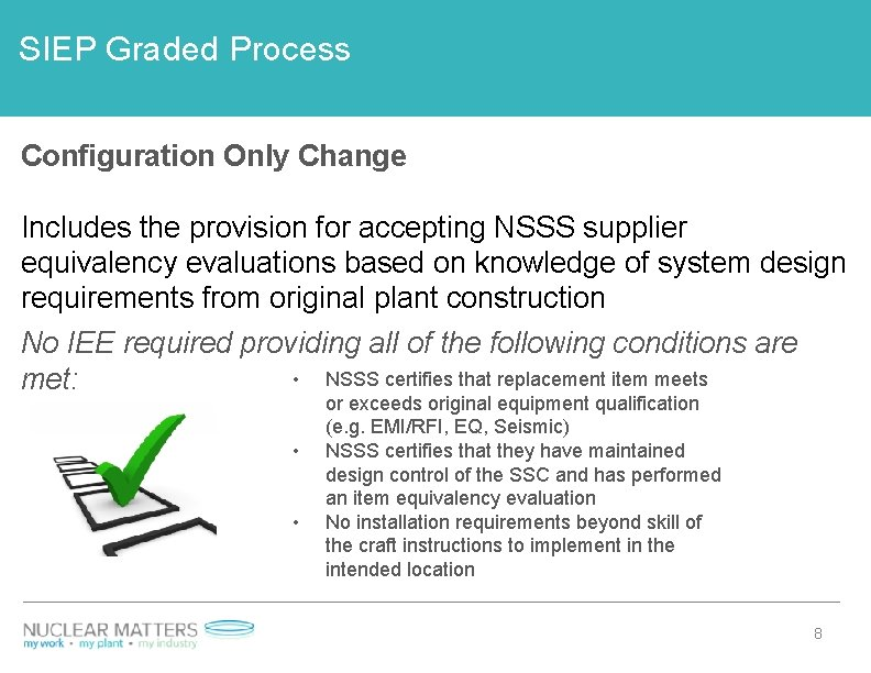 SIEP Graded Process Configuration Only Change Includes the provision for accepting NSSS supplier equivalency