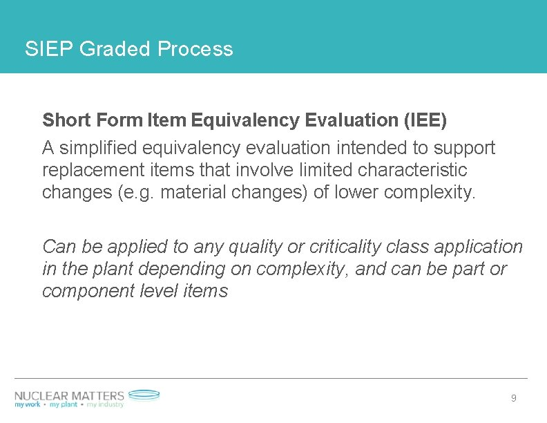 SIEP Graded Process Short Form Item Equivalency Evaluation (IEE) A simplified equivalency evaluation intended