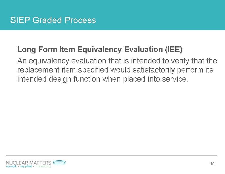 SIEP Graded Process Long Form Item Equivalency Evaluation (IEE) An equivalency evaluation that is