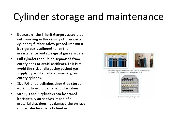 Cylinder storage and maintenance • • Because of the inherit dangers associated with working