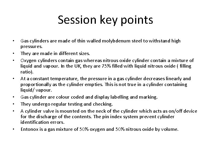 Session key points • • Gas cylinders are made of thin walled molybdenum steel