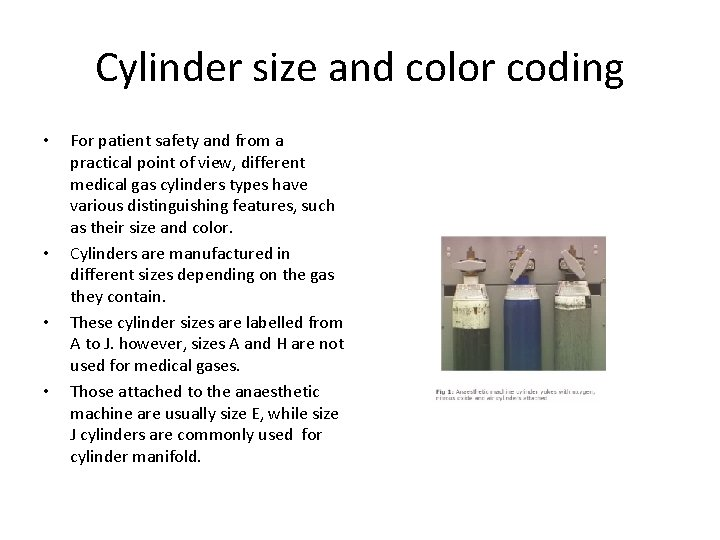 Cylinder size and color coding • • For patient safety and from a practical