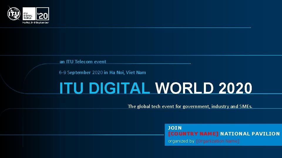 an ITU Telecom event 6 -9 September 2020 in Ha Noi, Viet Nam ITU