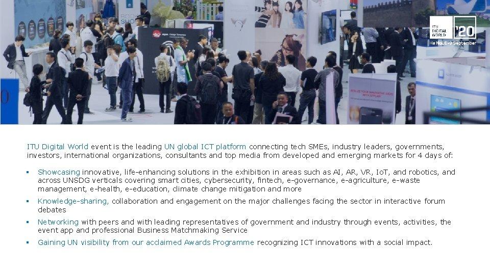 ITU Digital World event is the leading UN global ICT platform connecting tech SMEs,