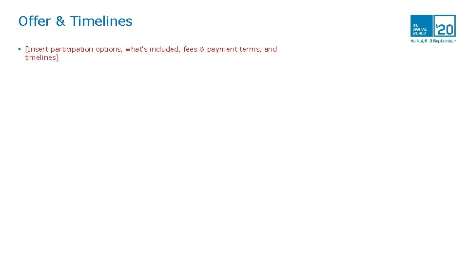 Offer & Timelines § [Insert participation options, what's included, fees & payment terms, and