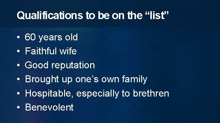 """Qualifications to be on the """"list"""" • • • 60 years old Faithful wife"""