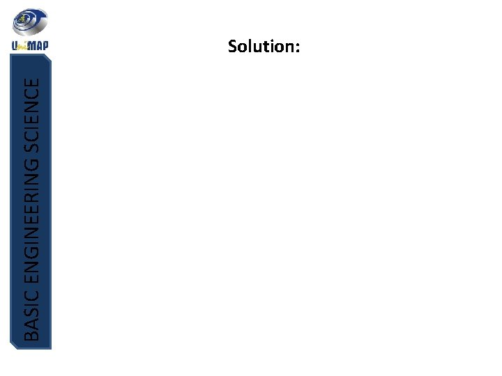 BASIC ENGINEERING SCIENCE Solution: