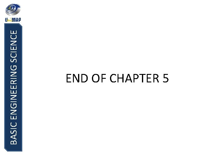 BASIC ENGINEERING SCIENCE END OF CHAPTER 5