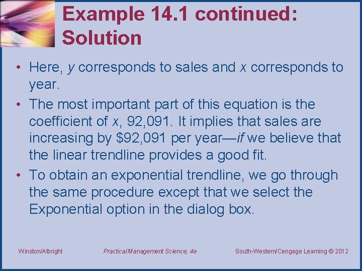 Example 14. 1 continued: Solution • Here, y corresponds to sales and x corresponds