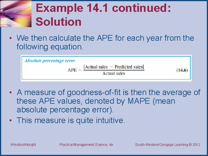 Example 14. 1 continued: Solution • We then calculate the APE for each year