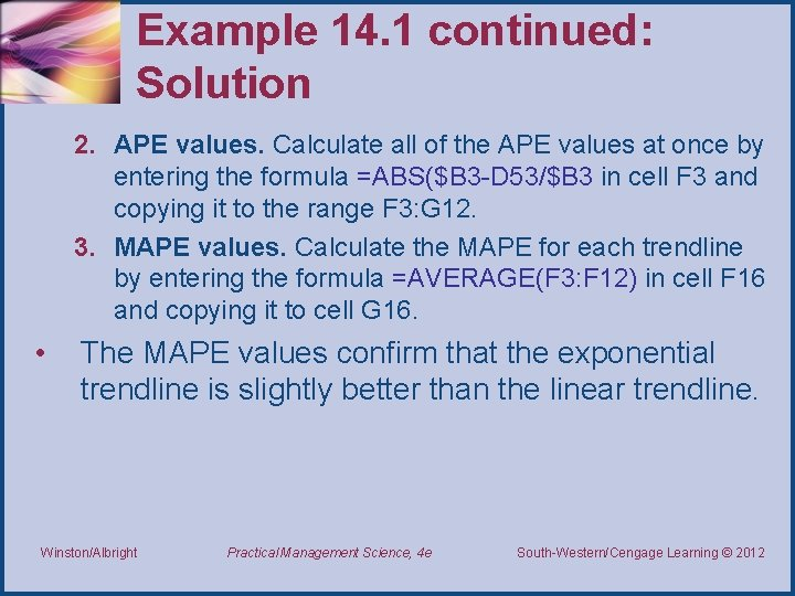 Example 14. 1 continued: Solution 2. APE values. Calculate all of the APE values
