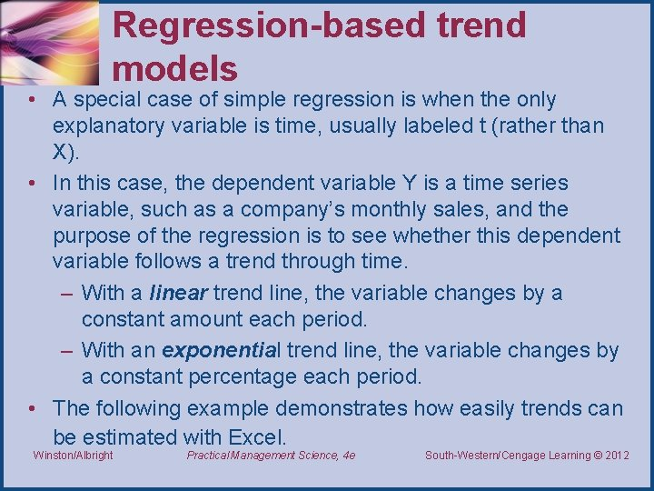 Regression-based trend models • A special case of simple regression is when the only
