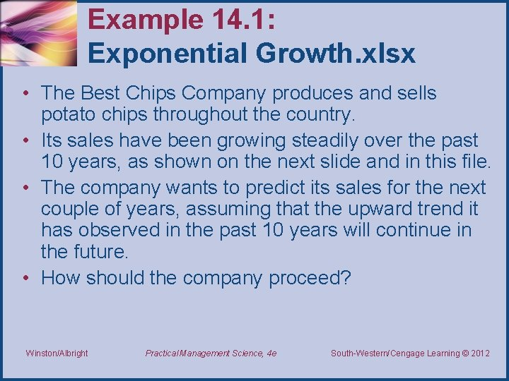 Example 14. 1: Exponential Growth. xlsx • The Best Chips Company produces and sells