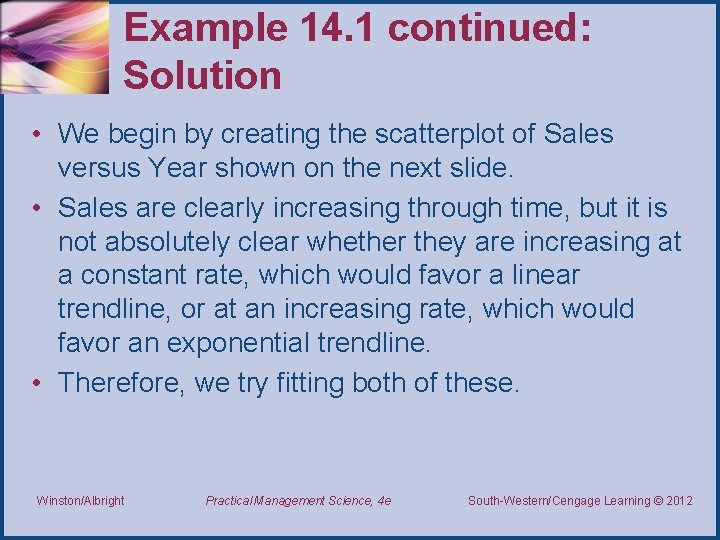 Example 14. 1 continued: Solution • We begin by creating the scatterplot of Sales