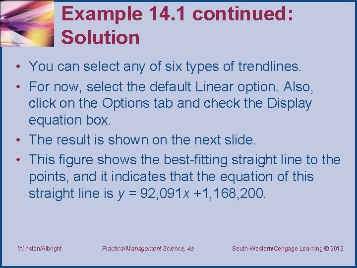 Example 14. 1 continued: Solution • You can select any of six types of