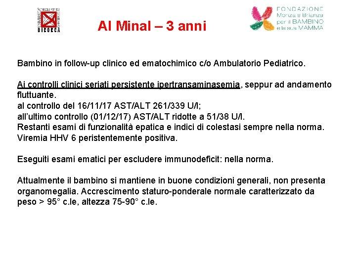 Al Minal – 3 anni Bambino in follow-up clinico ed ematochimico c/o Ambulatorio Pediatrico.