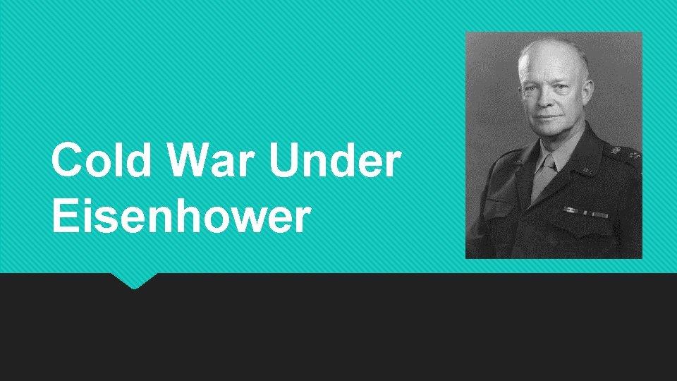 Cold War Under Eisenhower
