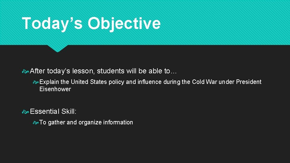 Today's Objective After today's lesson, students will be able to… Explain the United States