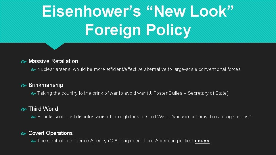"Eisenhower's ""New Look"" Foreign Policy Massive Retaliation Nuclear arsenal would be more efficient/effective alternative"