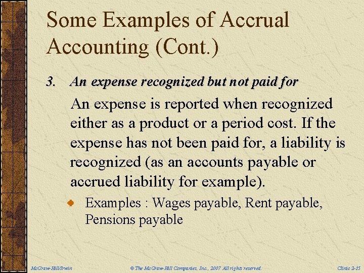 Some Examples of Accrual Accounting (Cont. ) 3. An expense recognized but not paid