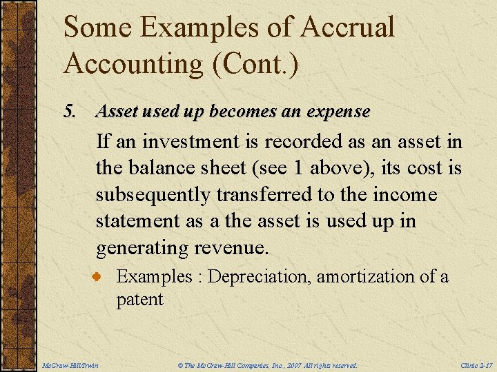 Some Examples of Accrual Accounting (Cont. ) 5. Asset used up becomes an expense