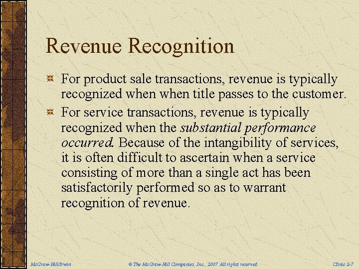 Revenue Recognition For product sale transactions, revenue is typically recognized when title passes to