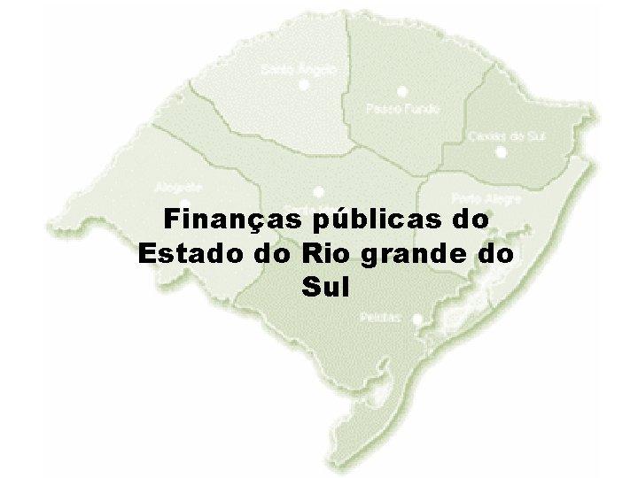 Finanças públicas do Estado do Rio grande do Sul