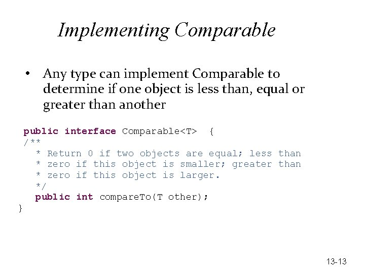 Implementing Comparable • Any type can implement Comparable to determine if one object is