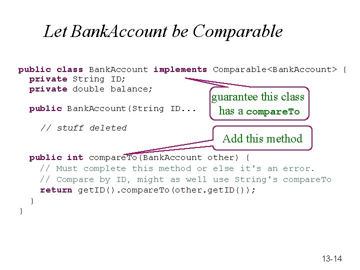 Let Bank. Account be Comparable public class Bank. Account implements Comparable<Bank. Account> { private