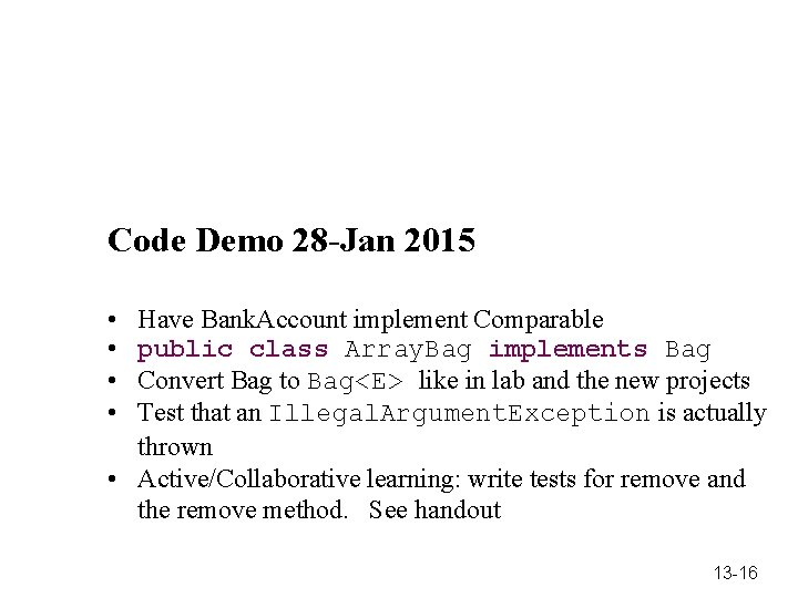 Code Demo 28 -Jan 2015 • • Have Bank. Account implement Comparable public class