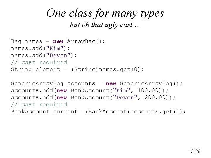 One class for many types but oh that ugly cast … Bag names =