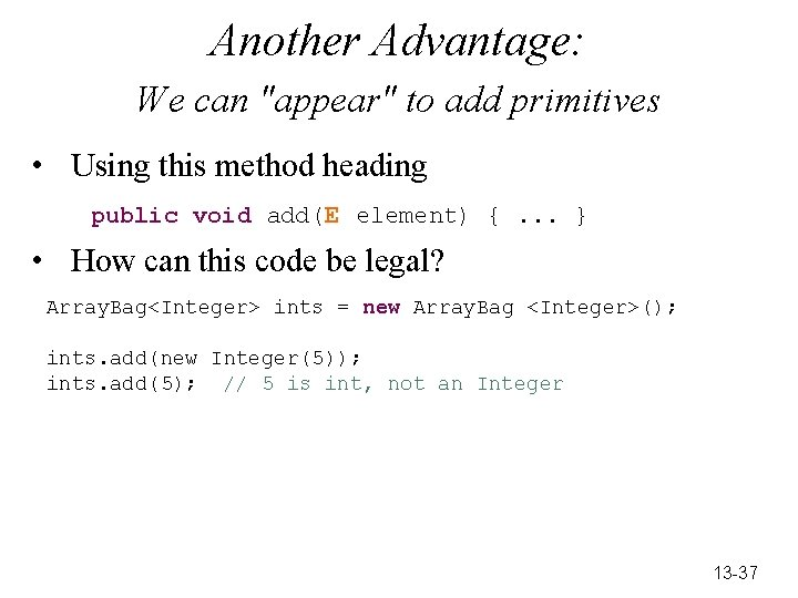 """Another Advantage: We can """"appear"""" to add primitives • Using this method heading public"""