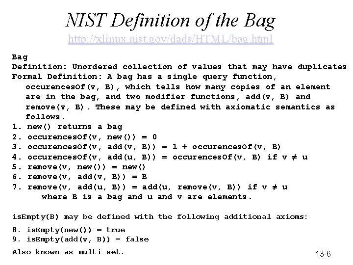 NIST Definition of the Bag http: //xlinux. nist. gov/dads/HTML/bag. html Bag Definition: Unordered collection