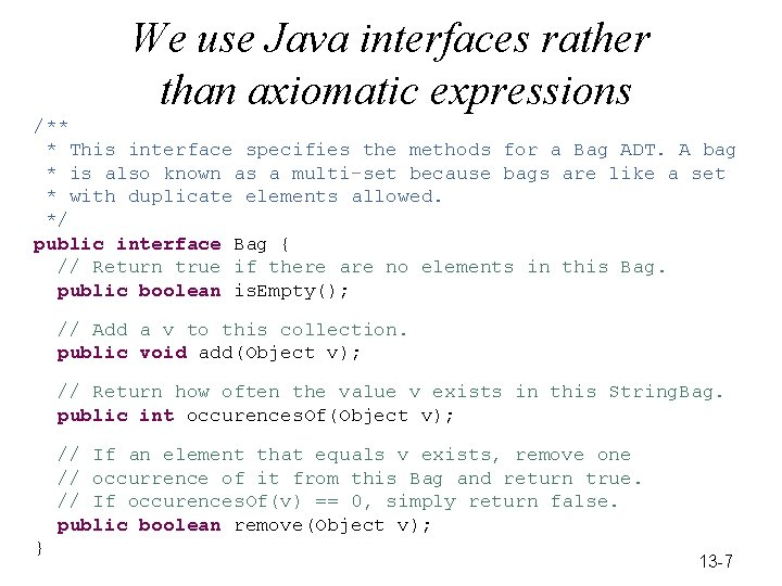 We use Java interfaces rather than axiomatic expressions /** * This interface specifies the