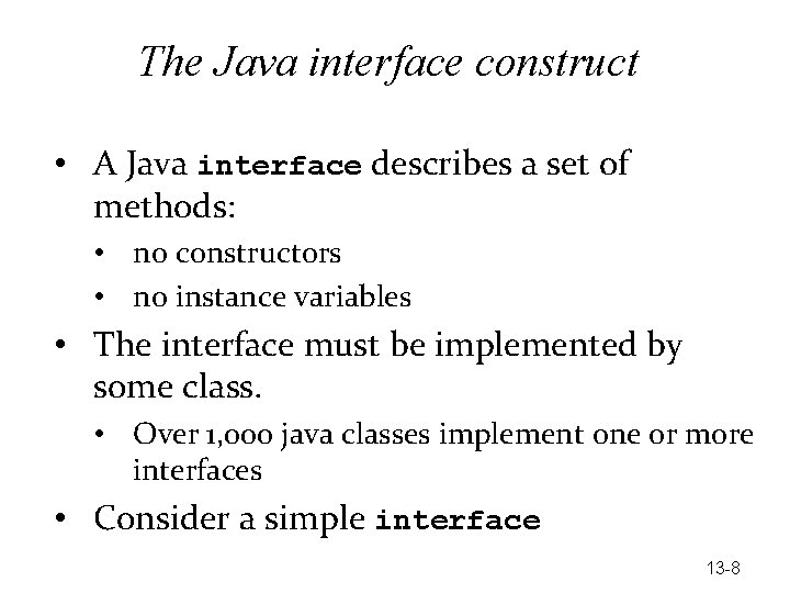 The Java interface construct • A Java interface describes a set of methods: •