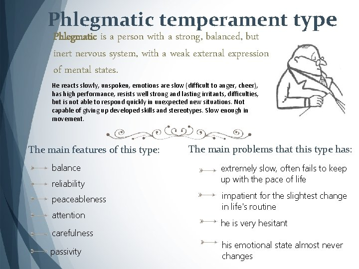 Is a person who phlegmatic 4 Most