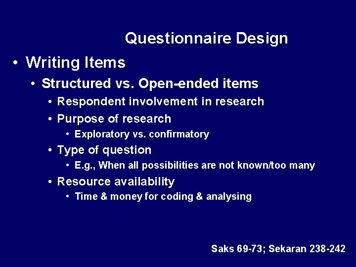 Questionnaire Design • Writing Items • Structured vs. Open-ended items • Respondent involvement in