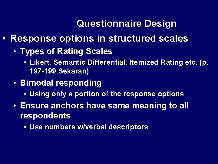 Questionnaire Design • Response options in structured scales • Types of Rating Scales •