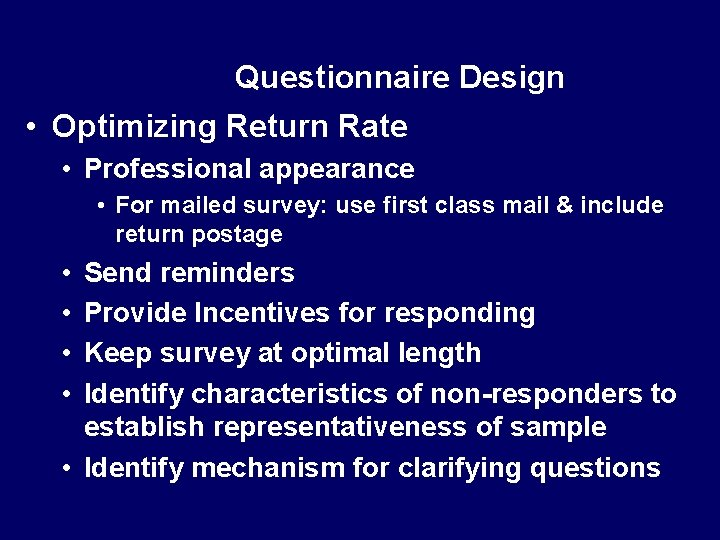 Questionnaire Design • Optimizing Return Rate • Professional appearance • For mailed survey: use