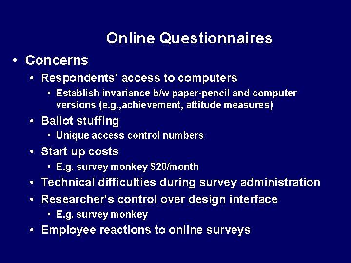 Online Questionnaires • Concerns • Respondents' access to computers • Establish invariance b/w paper-pencil