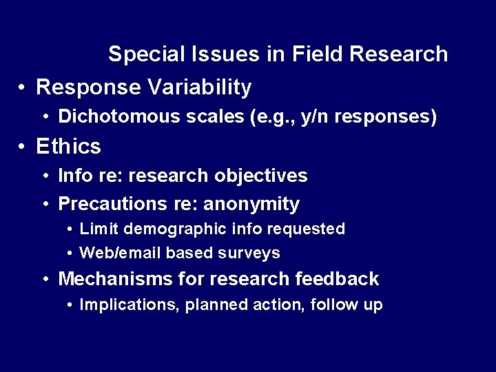 Special Issues in Field Research • Response Variability • Dichotomous scales (e. g. ,