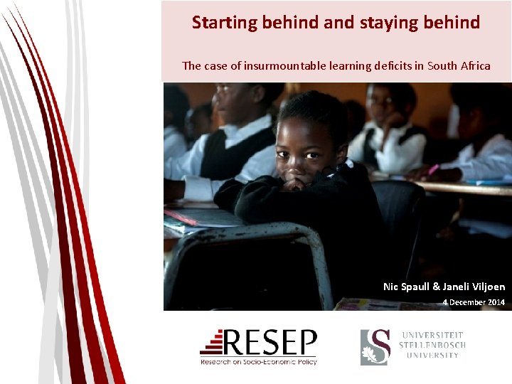 Starting behind and staying behind The case of insurmountable learning deficits in South Africa